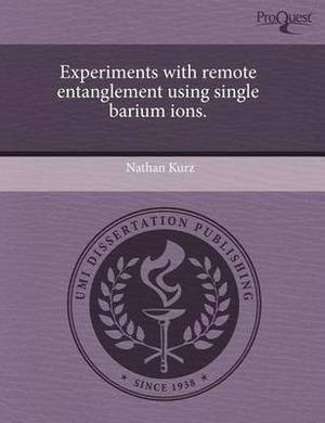 Experiments with Remote Entanglement Using Single Barium Ions