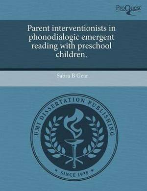 Parent Interventionists in Phonodialogic Emergent Reading with Preschool Children