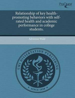 Relationship of Key Health-Promoting Behaviors with Self-Rated Health and Academic Performance in College Students.