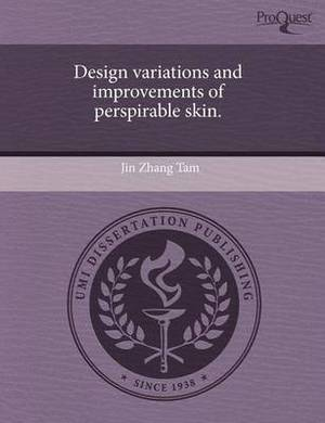 Design Variations and Improvements of Perspirable Skin