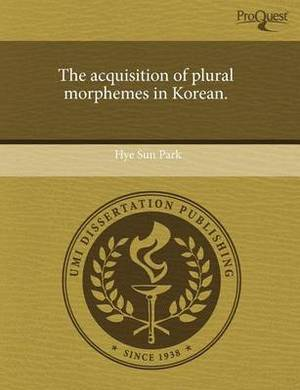 The Acquisition of Plural Morphemes in Korean