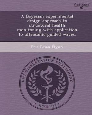 A Bayesian Experimental Design Approach to Structural Health Monitoring with Application to Ultrasonic Guided Waves