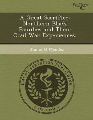 A Great Sacrifice: Northern Black Families and Their Civil War Experiences