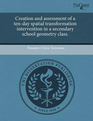 Creation and Assessment of a Ten-Day Spatial Transformation Intervention in a Secondary School Geometry Class