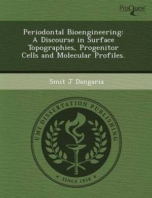Periodontal Bioengineering: A Discourse in Surface Topographies