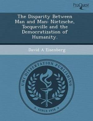 The Disparity Between Man and Man: Nietzsche