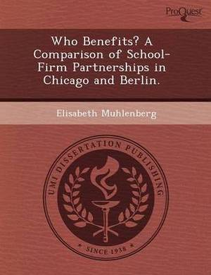 Who Benefits? a Comparison of School-Firm Partnerships in Chicago and Berlin