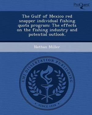 The Gulf of Mexico Red Snapper Individual Fishing Quota Program: The Effects on the Fishing Industry and Potential Outlook