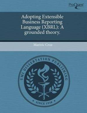 Adopting Extensible Business Reporting Language (Xbrl): A Grounded Theory