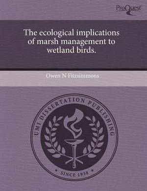 The Ecological Implications of Marsh Management to Wetland Birds