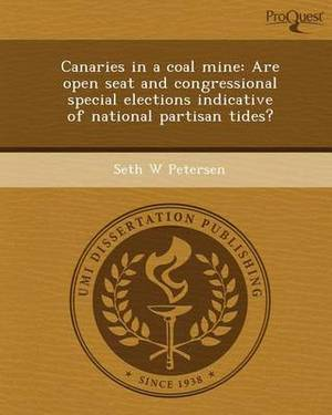 Canaries in a Coal Mine: Are Open Seat and Congressional Special Elections Indicative of National Partisan Tides?
