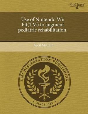 Use of Nintendo Wii Fit(tm) to Augment Pediatric Rehabilitation