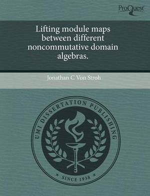 Lifting Module Maps Between Different Noncommutative Domain Algebras