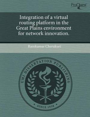 Integration of a Virtual Routing Platform in the Great Plains Environment for Network Innovation