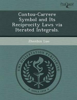 Contou-Carrere Symbol and Its Reciprocity Laws Via Iterated Integrals
