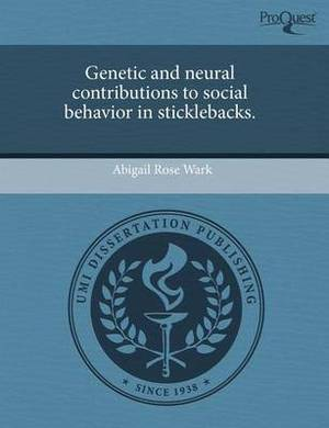 Genetic and Neural Contributions to Social Behavior in Sticklebacks