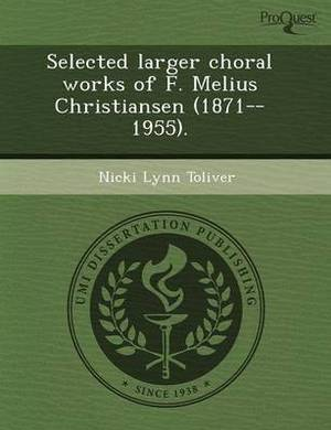Selected Larger Choral Works of F