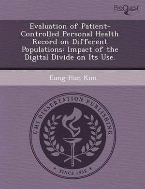 Evaluation of Patient-Controlled Personal Health Record on Different Populations: Impact of the Digital Divide on Its Use