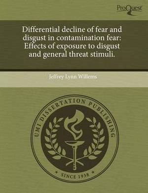 Differential Decline of Fear and Disgust in Contamination Fear: Effects of Exposure to Disgust and General Threat Stimuli
