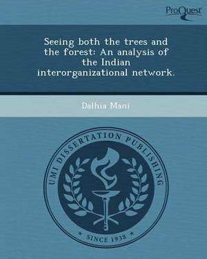 Seeing Both the Trees and the Forest: An Analysis of the Indian Interorganizational Network