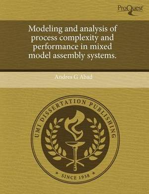 Modeling and Analysis of Process Complexity and Performance in Mixed Model Assembly Systems