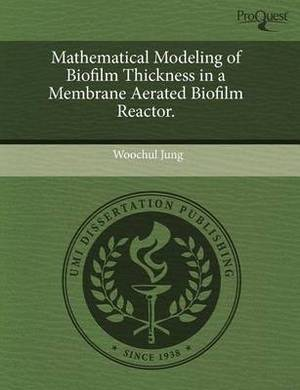 Mathematical Modeling of Biofilm Thickness in a Membrane Aerated Biofilm Reactor