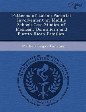 Patterns of Latino Parental Involvement in Middle School: Case Studies of Mexican