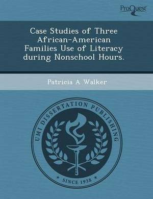 Case Studies of Three African-American Families Use of Literacy During Nonschool Hours
