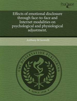 Effects of Emotional Disclosure Through Face-To-Face and Internet Modalities on Psychological and Physiological Adjustment