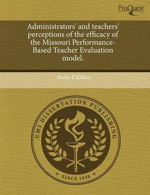 Administrators' and Teachers' Perceptions of the Efficacy of the Missouri Performance-Based Teacher Evaluation Model