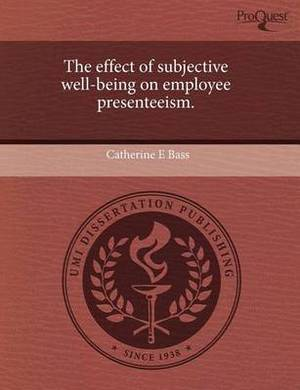 The Effect of Subjective Well-Being on Employee Presenteeism