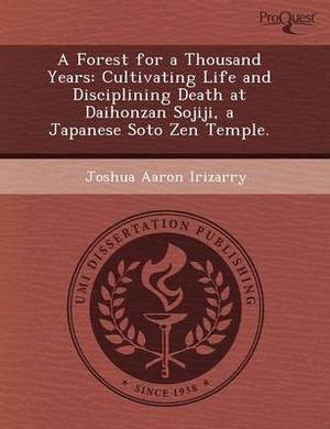 A Forest for a Thousand Years: Cultivating Life and Disciplining Death at Daihonzan Sojiji