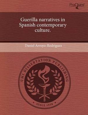 Guerilla Narratives in Spanish Contemporary Culture