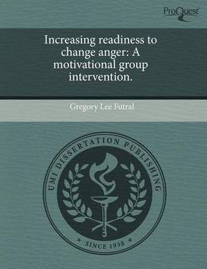 Increasing Readiness to Change Anger: A Motivational Group Intervention