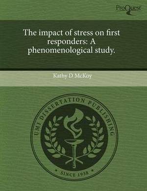 The Impact of Stress on First Responders: A Phenomenological Study