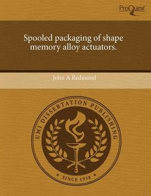 Spooled Packaging of Shape Memory Alloy Actuators