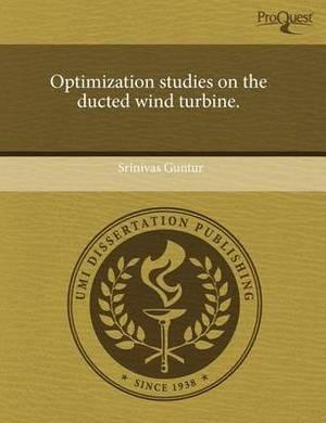 Optimization Studies on the Ducted Wind Turbine