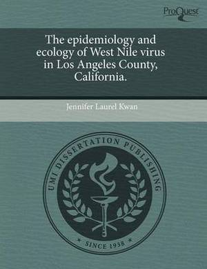 The Epidemiology and Ecology of West Nile Virus in Los Angeles County