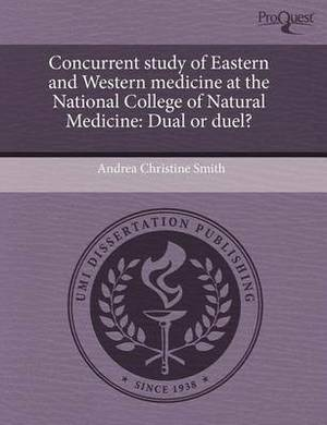 Concurrent Study of Eastern and Western Medicine at the National College of Natural Medicine: Dual or Duel?