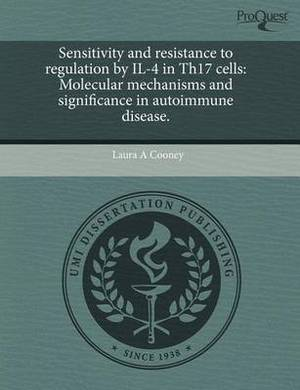 Sensitivity and Resistance to Regulation by Il-4 in Th17 Cells: Molecular Mechanisms and Significance in Autoimmune Disease