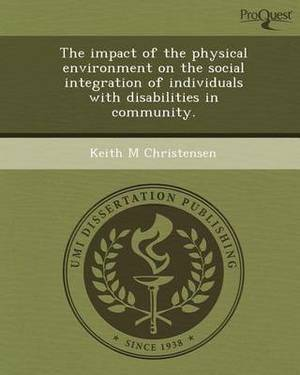 The Impact of the Physical Environment on the Social Integration of Individuals with Disabilities in Community