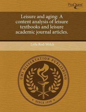 Leisure and Aging: A Content Analysis of Leisure Textbooks and Leisure Academic Journal Articles