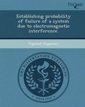 Establishing Probability of Failure of a System Due to Electromagnetic Interference