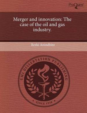 Merger and Innovation: The Case of the Oil and Gas Industry