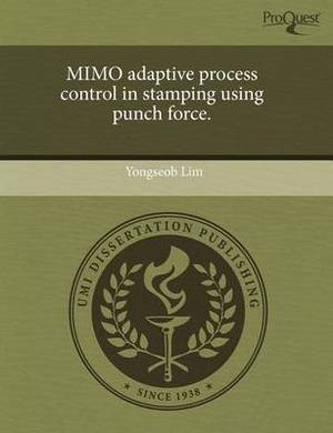 Mimo Adaptive Process Control in Stamping Using Punch Force