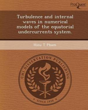 Turbulence and Internal Waves in Numerical Models of the Equatorial Undercurrents System
