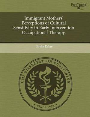 Immigrant Mothers' Perceptions of Cultural Sensitivity in Early Intervention Occupational Therapy