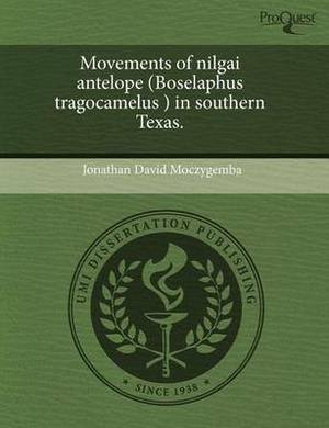 Movements of Nilgai Antelope (Boselaphus Tragocamelus ) in Southern Texas