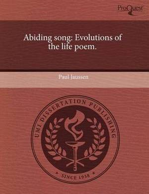 Abiding Song: Evolutions of the Life Poem