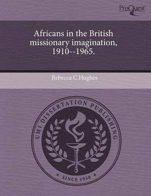 Africans in the British Missionary Imagination